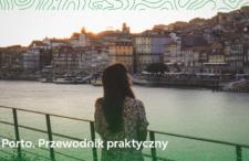 Urzekające Porto. Co warto tu zobaczyć i spróbować?