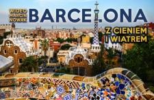 Wideo tripklip #4: Barcelona – z cieniem i wiatrem