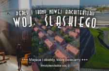 Śląskie. Najlepszy pomysł na podróż dla miłośnika nowej architektury. Oto dowody
