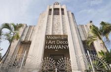 Modernizm i Art Deco w Hawanie. Stolica Kuby w zaskakującej odsłonie!