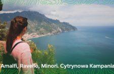 O jednym z najpiękniejszych dni naszego życia. Wiosenne wybrzeże Amalfi pieszo